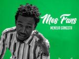 MENEUR GANGSTA – MES FANS