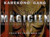 KAREKÔNÔ GANG – MAGICIEN